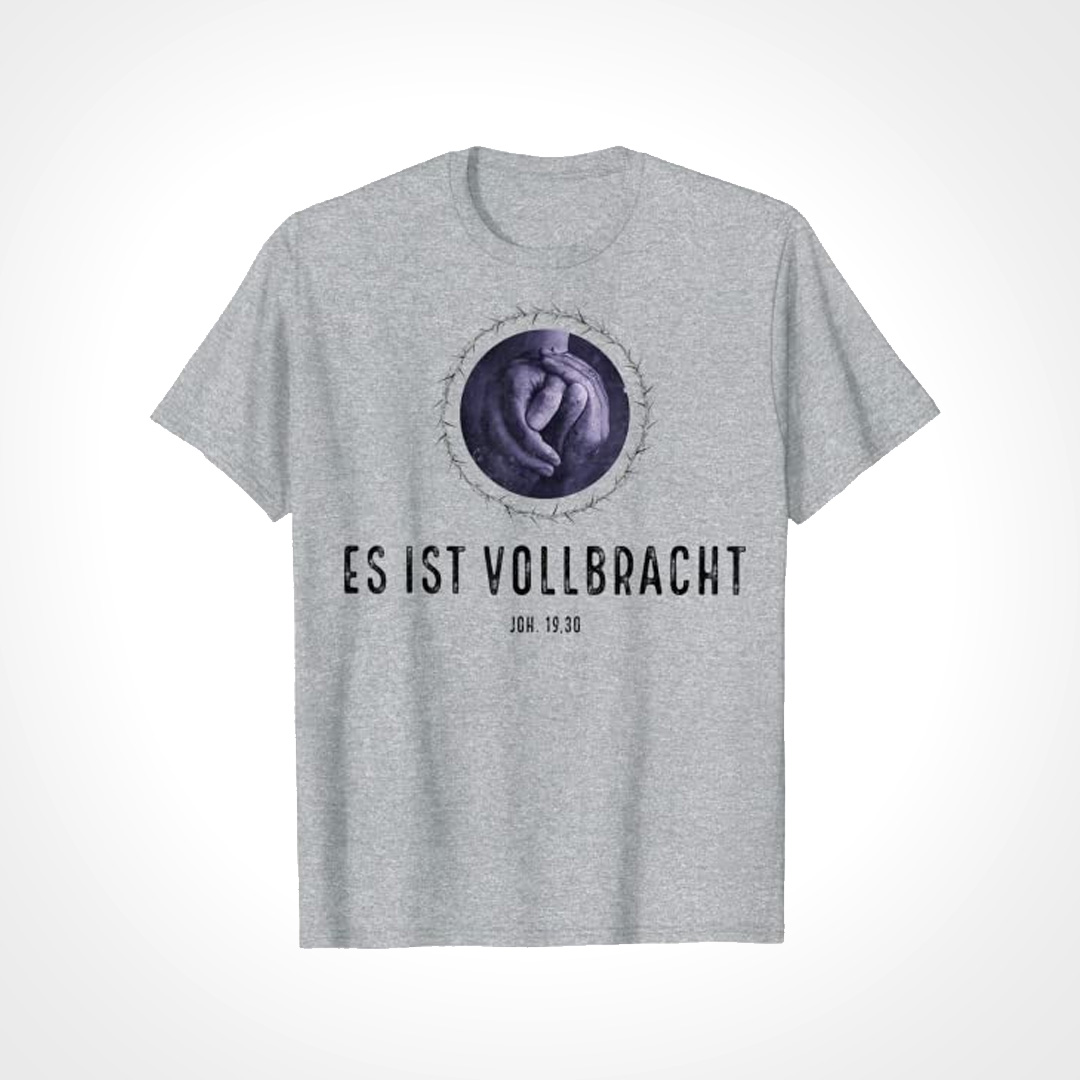 Exclusives T-Shirt: ES IST VOLLBRACHT