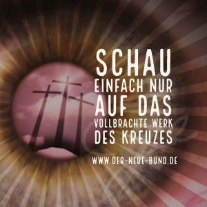 der neue bund schau auf das vollbrachte werk des kreuzes jesus compress38
