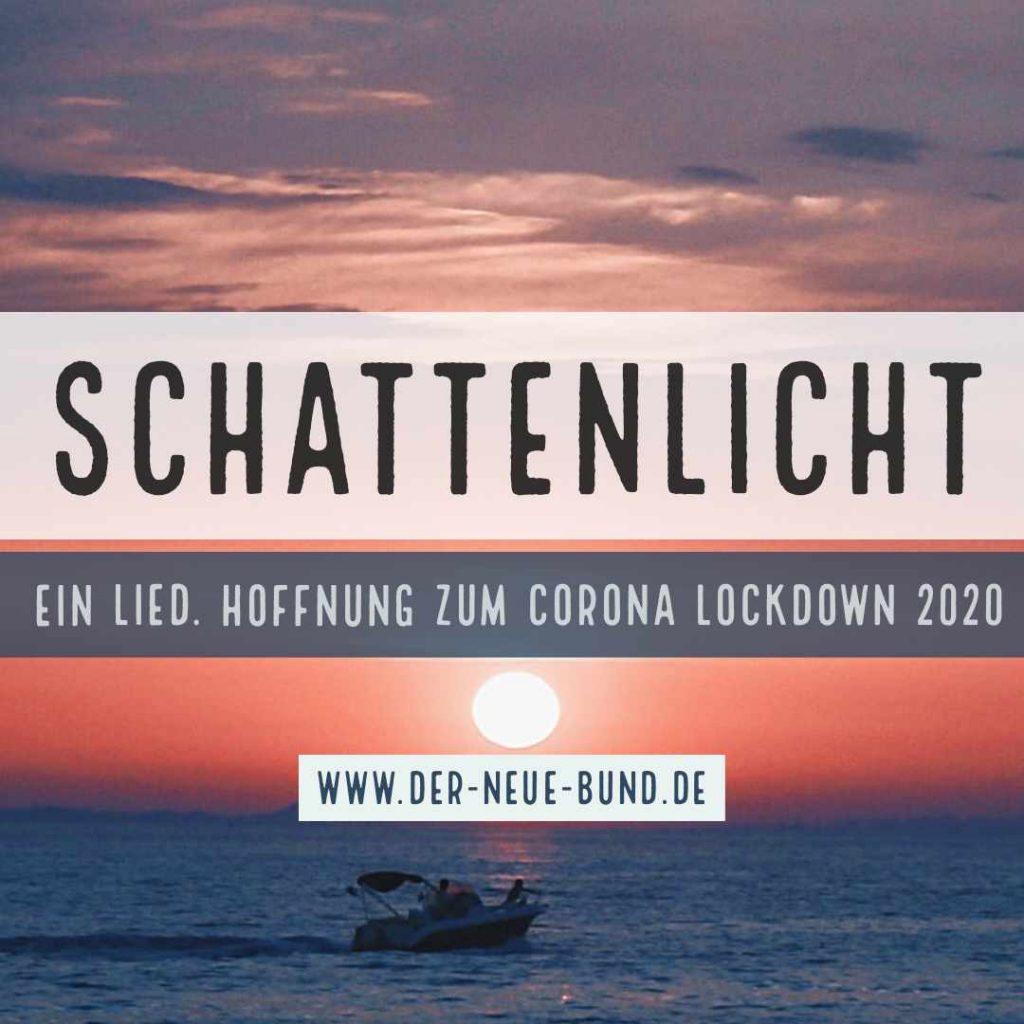 schattenlicht lied corona lockdown 2020