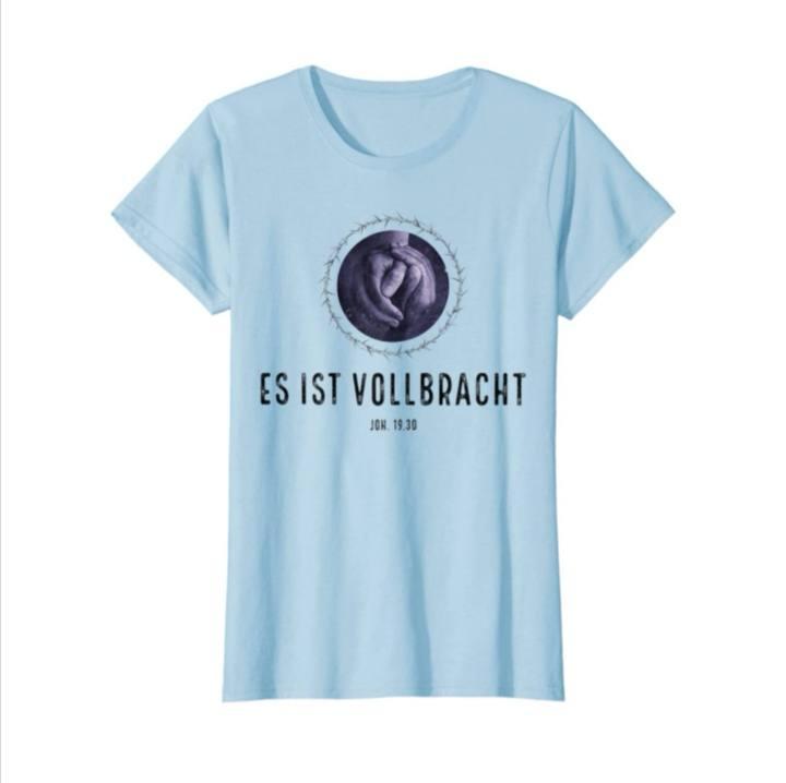 Exclusives T-Shirt: ES IST VOLLBRACHT
