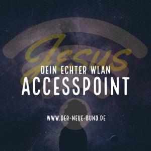 jesus dein echter wlan accesspoint