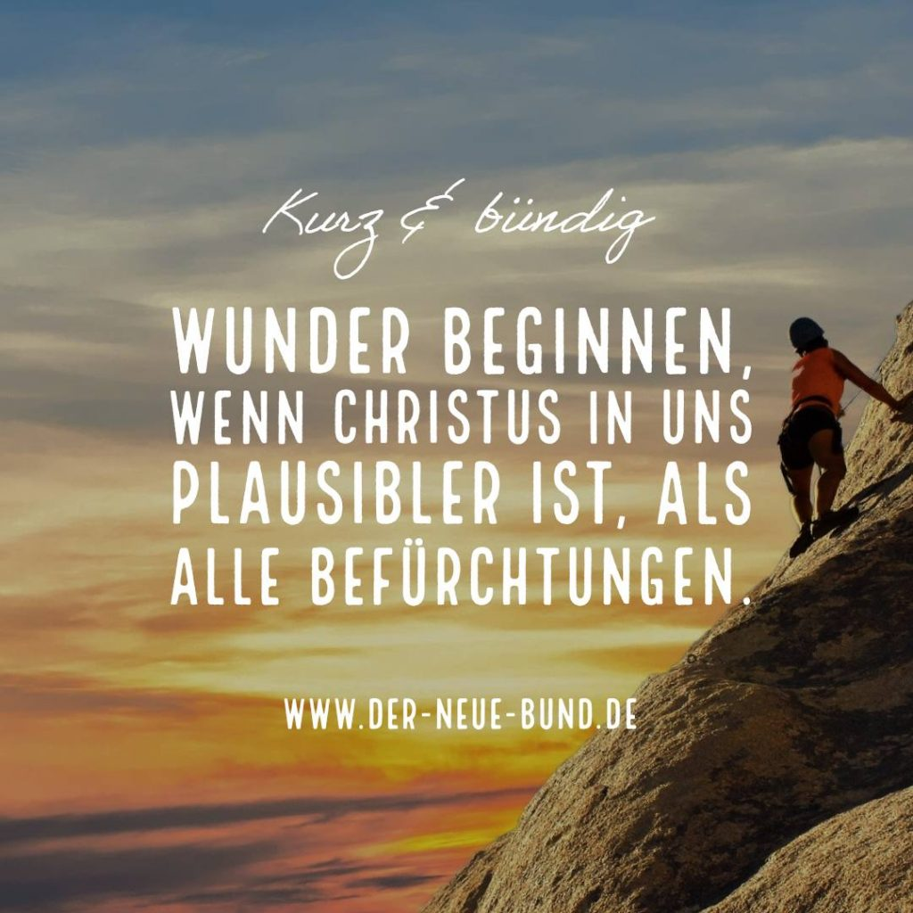 Wunder beginnen wenn christus in uns plausibler ist als befuerchtung angst