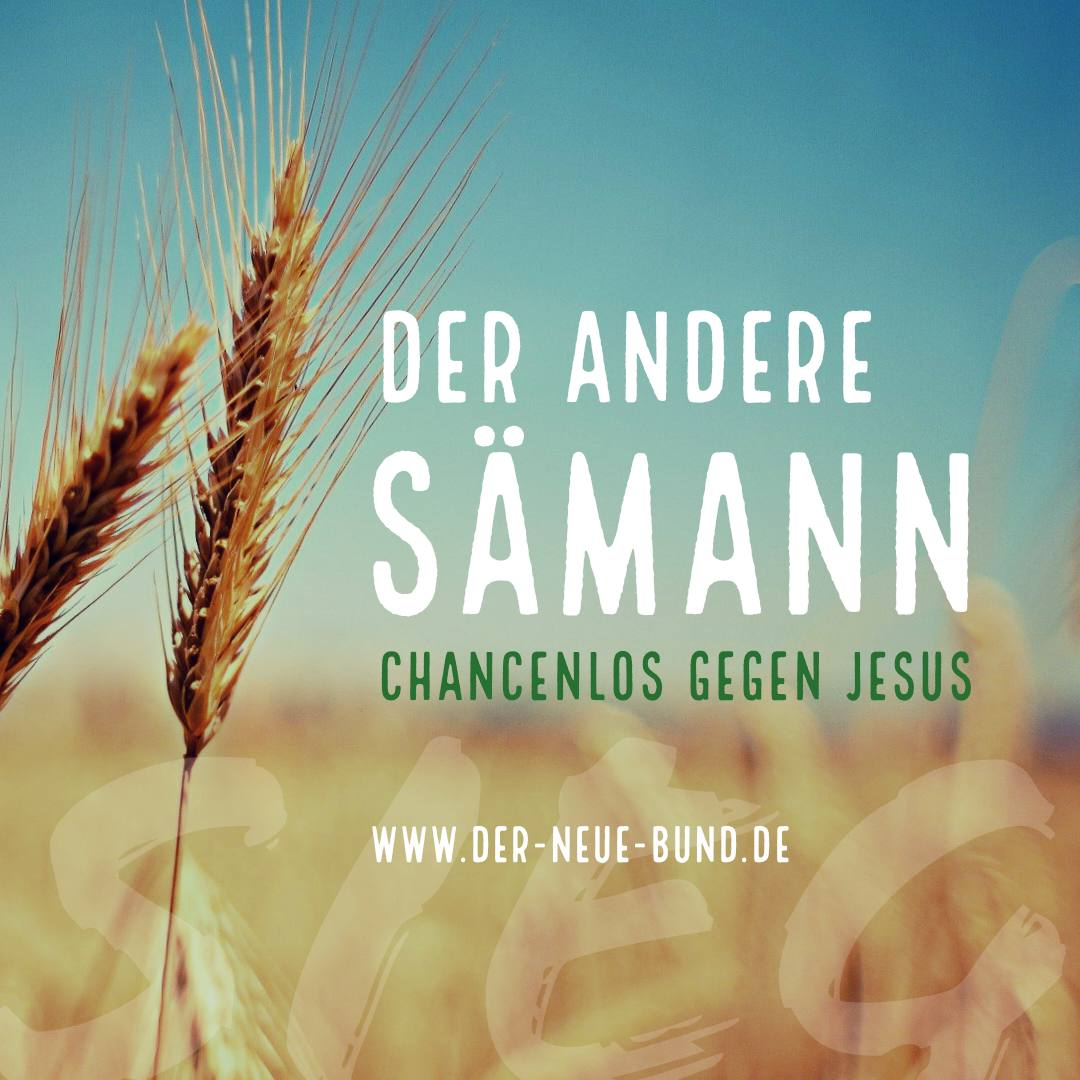 der andere saemann chancenlos gegen jesus
