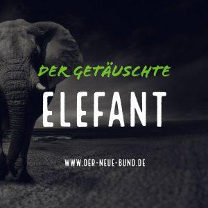 Die Geschichte vom getaeuschten Elefanten